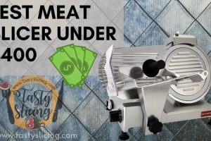 Best Meat Slicer Under $400 - Heavy duty & Durable Slicers Reviews