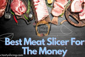 Best Meat Slicers for the Money (Perfect Quality and Durable Picks)